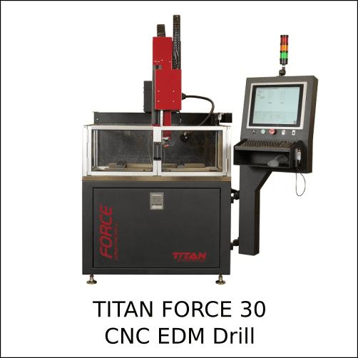 TITAN FORCE 30 – CNC EDM Drill